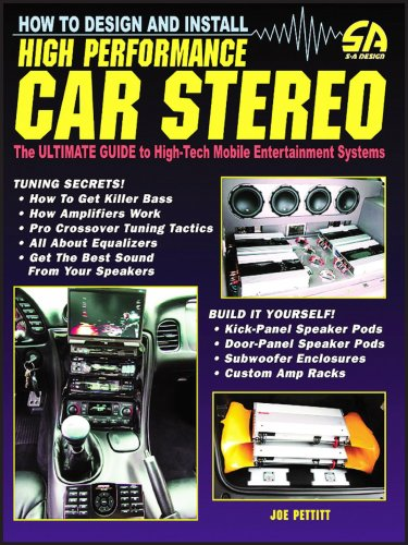 How to Design and Install High-Performance Car Stereo (revised) (S-A Design)