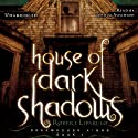 House of Dark Shadows: The Dreamhouse Kings Series, Book 1