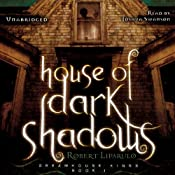 House of Dark Shadows: The Dreamhouse Kings Series, Book 1 | Robert Liparulo