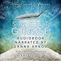Sweet Grace: How I Lost 250 Pounds and Stopped Trying to Earn God's Favor (       UNABRIDGED) by Teresa Shields Parker Narrated by Deanna Arnold