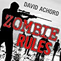 Zombie Rules: Zombie Rules, Book 1 (       UNABRIDGED) by David Achord Narrated by Graham Halstead