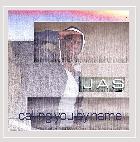JAS - Calling You By Name