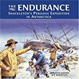 img - for The Endurance: Shackleton's Perilous Expedition in Antarctica book / textbook / text book