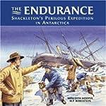 The Endurance: Shackleton's Perilous...