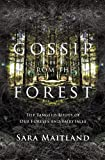 Sara Maitland Gossip from the Forest: The Tangled Roots of Our Forests and Fairytales: A Search for the Hidden Roots of Our Fairytales