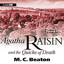 Agatha Raisin and the Quiche of Death: Agatha Raisin, Book 1 (       UNABRIDGED) by M. C. Beaton Narrated by Penelope Keith