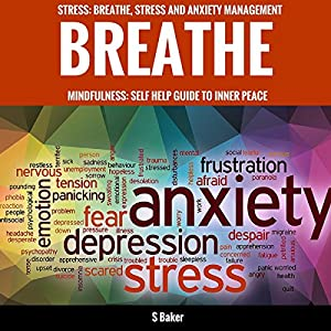 Breathe: Self-Help Guide to Stress and Anxiety Management Audiobook