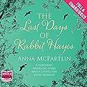 The Last Days of Rabbit Hayes Hörbuch von Anna McPartlin Gesprochen von: Caroline Lennon