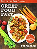 img - for Great Food Fast: Bob Warden's Ultimate Pressure Cooker Recipes book / textbook / text book