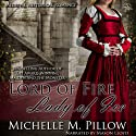 Lord of Fire, Lady of Ice (       UNABRIDGED) by Michelle M. Pillow Narrated by Mason Lloyd