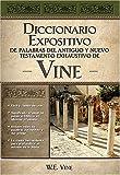 Diccionario Expositivo De Palabras Del Nuevo Y Antiguo Testamento De Vines (0899224954) by Vine, W. E.