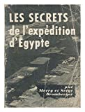 Les secrets de l'expedition d'Egypte / Merry et Serge Bromberger