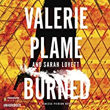 Burned: Vanessa Pierson, Book 2 (       UNABRIDGED) by Valerie Plame, Sarah Lovett Narrated by Negin Farsad