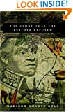 The Stone that the Builder Refused: A Novel