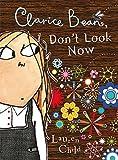 Clarice Bean: Clarice Bean, Don't Look Now Lauren Child