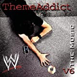 WWE Theme Addict: The Music, Vol. 6 ~ Wwe
