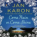 Come Rain or Come Shine: A Mitford Novel, Book 11 Audiobook by Jan Karon Narrated by John McDonough