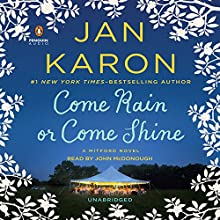 Come Rain or Come Shine: A Mitford Novel, Book 11 (       UNABRIDGED) by Jan Karon Narrated by John McDonough