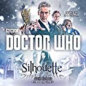 Doctor Who: Silhouette: A 12th Doctor Novel (       UNABRIDGED) by Justin Richards Narrated by Dan Starkey