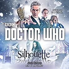 Doctor Who: Silhouette: A 12th Doctor Novel Audiobook by Justin Richards Narrated by Dan Starkey