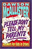 img - for Please Don't Tell My Parents:: Answers for Kids in Crisis book / textbook / text book