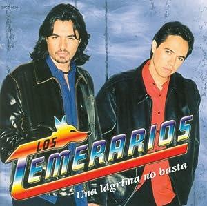 Los Temerarios - Una Lagrima No Basta - Amazon.com Music