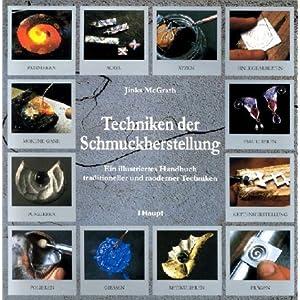 Techniken der Schmuckherstellung: Ein illustriertes Handbuch traditioneller und moder