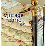Vintage Fabric Style: Inspirational Ideas For Using Antique and Retro Fabrics in Your Homeby Lucinda Ganderton