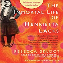 The Immortal Life of Henrietta Lacks (       UNABRIDGED) by Rebecca Skloot Narrated by Cassandra Campbell, Bahni Turpin