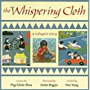 The Whispering Cloth: A Refugee's Story