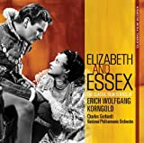 Elizabeth & Essex: The Classic Film Scores of Erich Wolfgang Korngold