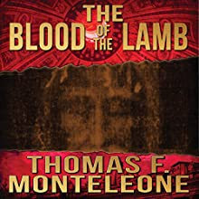 Blood of the Lamb (       UNABRIDGED) by Thomas F. Monteleone Narrated by David Stifel