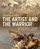 img - for The Artist and the Warrior: Military History through the Eyes of the Masters book / textbook / text book