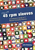 The UK 45 RPM Sleeves: A Collector's Guide to 7' Record Company Sleeves (9189136713) by Delaney, John
