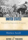 Civilization in the United States: First and Last Impressions of America