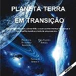 Planeta Terra em transição [Planet Earth in Transition]   Izoldino Resende