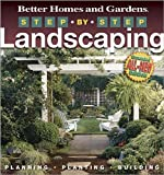 Step-by-Step Landscaping (2nd Edition) (Better Homes & Gardens Gardening)