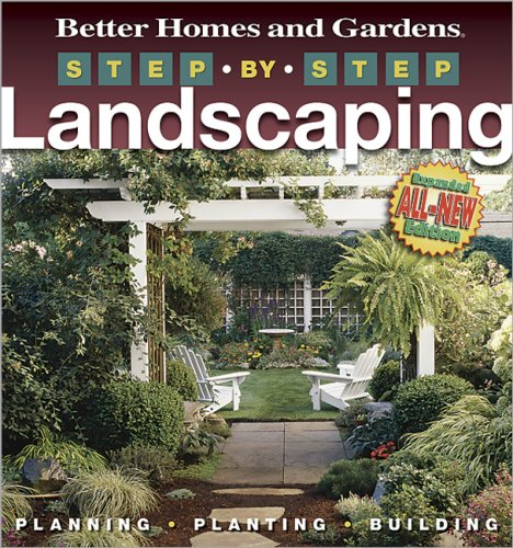 Step-by-Step Landscaping: Planning, Planting, Building (Step-By-Step) (Better Homes & Gardens Gardening)