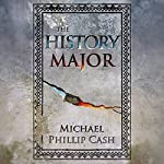 The History Major: A Novella | Michael Phillip Cash