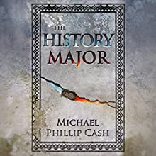 The History Major: A Novella Audiobook by Michael Phillip Cash Narrated by Dan McGowan