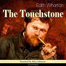 The Touchstone Audiobook by Edith Wharton Narrated by Alice Johnson