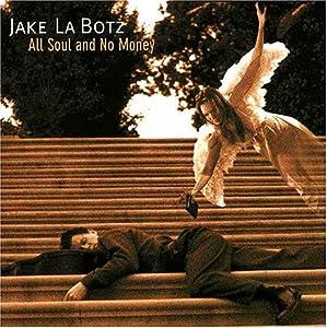 Jake La Botz - Used To Be