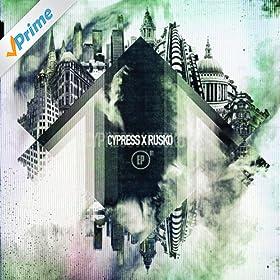 Cypress x Rusko EP [Explicit]