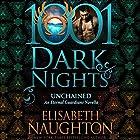 Unchained: An Eternal Guardians Novella - 1001 Dark Nights Hörbuch von Elisabeth Naughton Gesprochen von: Elizabeth Wiley