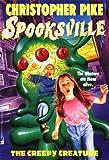 The Creepy Creature: Spooksville #22