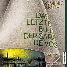 Das letzte Bild der Sara de Vos Hörbuch von Dominic Smith Gesprochen von: Elisabeth Günther
