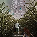 The One Safe Place (       UNABRIDGED) by Tania Unsworth Narrated by Mark Turetsky