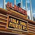 The Talk Show Murders: A Billy Blessing Novel (       UNABRIDGED) by Al Roker, Dick Lochte Narrated by Al Roker