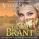 Autumn Duchess: A Georgian Historical Romance: Roxton Family Saga (       UNABRIDGED) by Lucinda Brant Narrated by Alex Wyndham