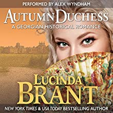 Autumn Duchess: A Georgian Historical Romance: Roxton Family Saga | Livre audio Auteur(s) : Lucinda Brant Narrateur(s) : Alex Wyndham